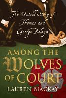 Among the Wolves of Court: The Untold...