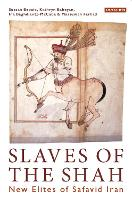 Slaves of the Shah: New Elites of...
