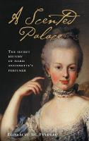 A Scented Palace: The Secret History...