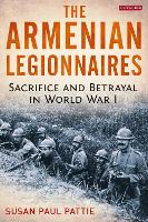 The Armenian Legionnaires: Sacrifice...