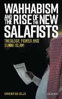 Wahhabism and the Rise of the New...