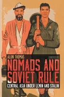 Nomads and Soviet Rule: Central Asia...