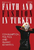 Faith and Fashion in Turkey:...