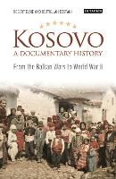 Kosovo, a Documentary History: From...