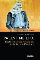 Palestine Ltd.: Neoliberalism and...