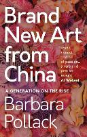 Brand New Art From China: A ...