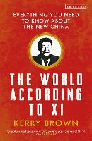 The World According to Xi: Everything...