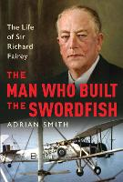 The Man Who Built the Swordfish: The...