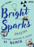Bright Sparks: Amazing Discoveries,...