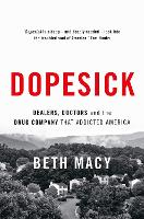 Dopesick: Dealers, Doctors and the...