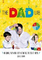 TheDadLab: 40 Quick, Fun and Easy...