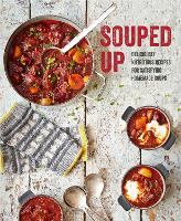 Souped Up: Deliciously Nutritious...