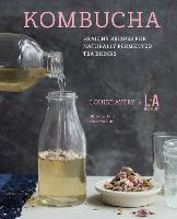 Kombucha: Healthy Recipes for...