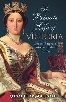 The Private Life of Victoria: Queen,...