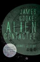 James Cooke: Alien Contactee