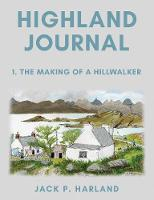 Highland Journal: 1. The Making of a...