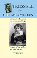 Tressell and the Late Kathleen: A...