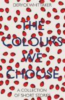 The Colours We Choose