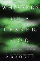 Whispers of a Lesser God: With a ...
