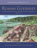 Roman Guernsey: Excavations, ...