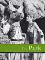 The Park: The Story of the Open Air...