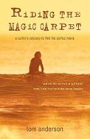 Riding the Magic Carpet: A Surfer's...