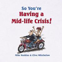 So You're Having a Mid-life Crisis!