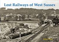 Lost Railways of West Sussex