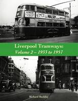 Liverpool Tramways: 1933 to 1957:...
