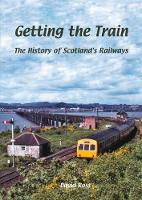 Getting the Train: The History of...