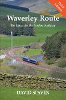 Waverley Route: The Battle for the...