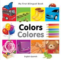 My first bilingual book - Colors/Colores