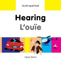 My first bilingual book - Hearing /...