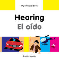 My first bilingual book - Hearing / ...