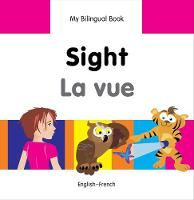 My first bilingual book - Sight / La vue
