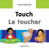My first bilingual book - Touch / Le...