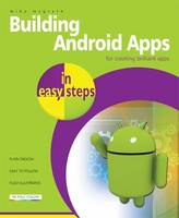 Building Android Apps in Easy Steps:...