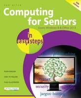 Computing for Seniors In Easy Steps:...
