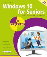 Windows 10 for Seniors in easy steps:...