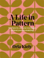 A Life in Pattern: And how it can ...