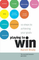 Playing to Win: 10 Steps to Achieving...