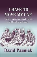 I Have to Move My Car: Tales of...