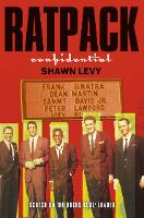 Rat Pack Confidential: Frank, Dean,...