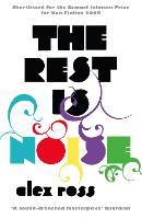 The Rest is Noise: Listening to the...