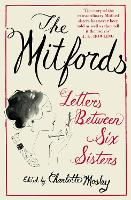 The Mitfords: Letters Between Six...