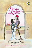 Romeo and Juliet: Shakespeare Stories...