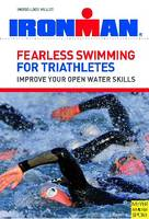 Fearless Swimming for Triathletes:...
