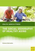 Social Geography of Healthy Aging