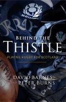 Behind the Thistle: Playing Rugby for...