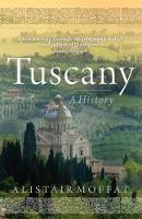 Tuscany: A History